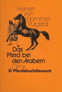 Freiherr von Hammer-Purgstall: Das Pferd bei den Arabern