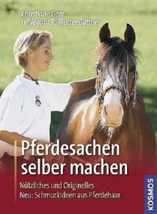 Christiane Gohl: Pferdesachen selber machen