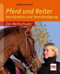 Pferd und Reiter: Verständnis und Verständigung - Die Reitschule