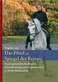 Brigitte Lenz: Das Pferd als Spiegel des Reiters