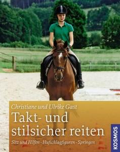Takt- und stilsicher reiten - Springen - Sitz und Hilfen - Hufschlagfiguren (3-fach-Band)