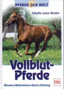 Sibylle Luise Binder: Pferde der Welt : Vollblutpferde