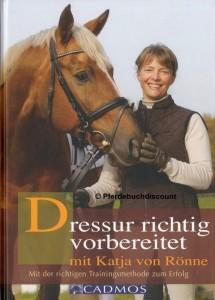 Katja von Rönne : Dressur richtig vorbereitet