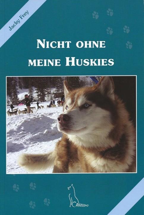 Jacky Frey - Nicht ohne meine Huskies