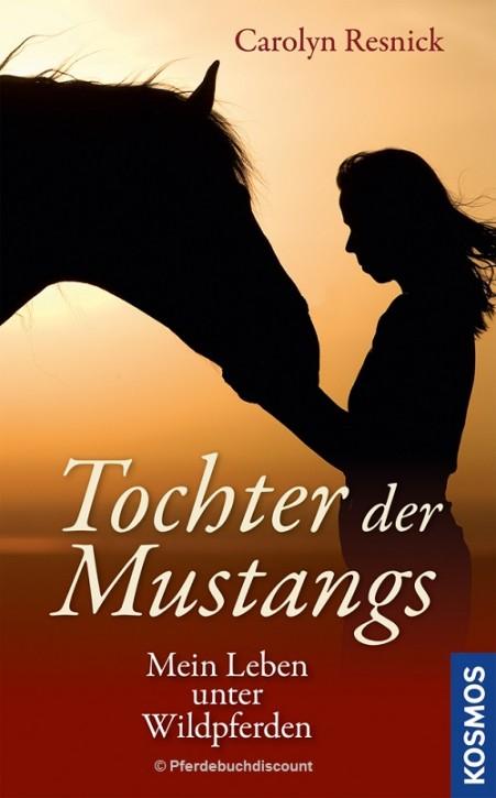 Carolyn Resnick - Tochter der Mustangs - Mein Leben unter Wildpferden