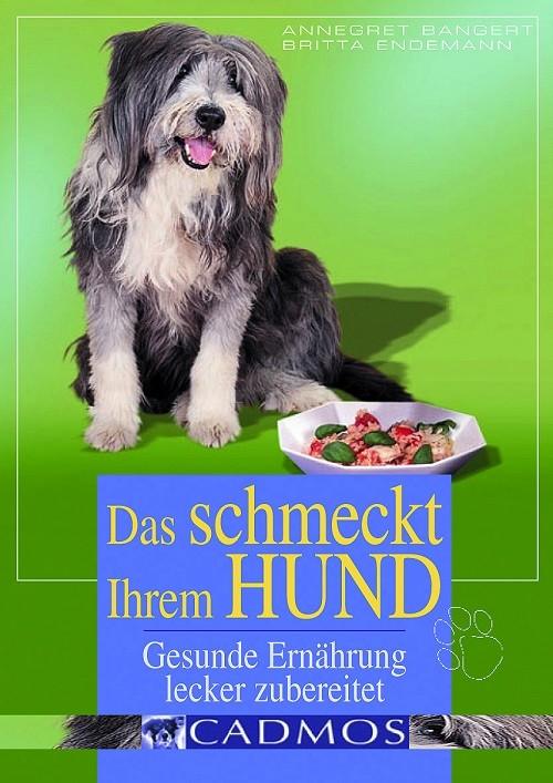 Annegret Bangert - Das schmeckt ihrem Hund