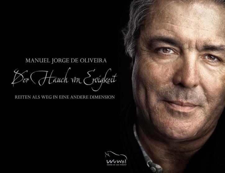 Manuel Jorge de Oliveira: Der Hauch von Ewigkeit - Reiten als Weg in eine andere Dimension