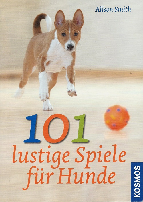 Alison Smith - 101 lustige Spiele für Hunde  - Mängelexemplar