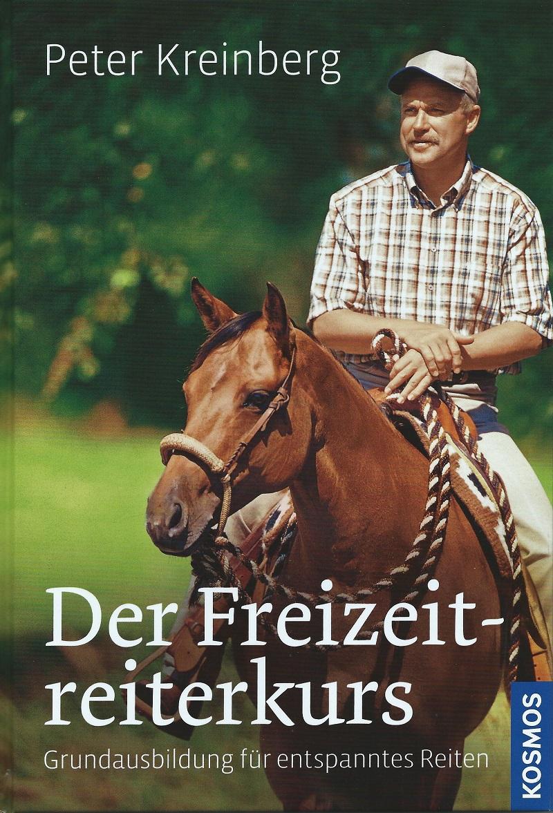 Peter Kreinberg - Der Freizeitreiterkurs - Grundausbildung