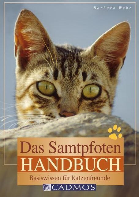 Barbara Wehr - Das Samtpfoten Handbuch für Katzenfreunde