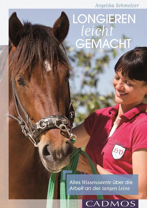 Angelika Schmelzer - Longieren leicht gemacht - Mängelexemplar