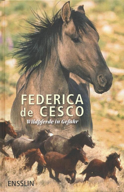 Federica de Cesco - Wildpferde in Gefahr