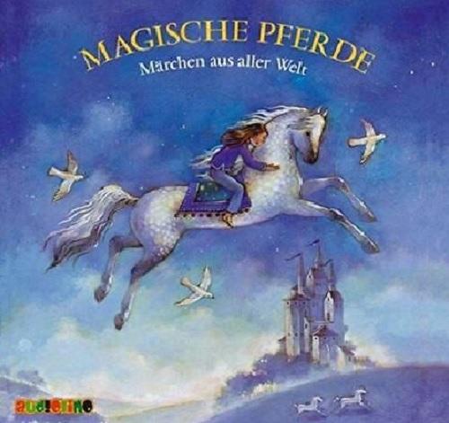 Hörbuch - Magische Pferde - Märchen aus aller Welt.