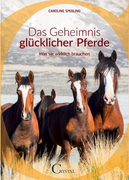 Caroline Sperling - Das Geheimnis glücklicher Pferde Mängelexemplar