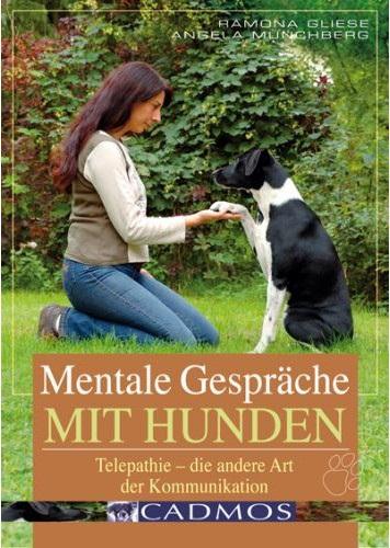 Angela Münchberg/Ramona Gliese - Mentale Gespräche mit Hunden
