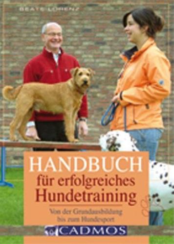 Beate Lorenz - Handbuch für erfolgreiches Hundetraining