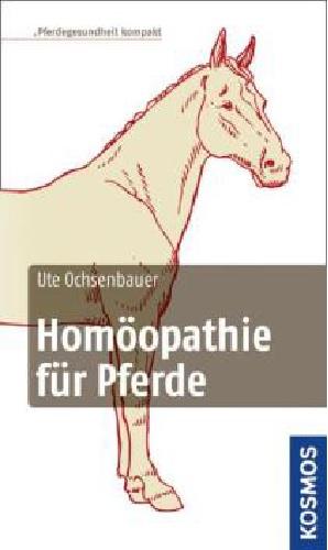 Ute Ochsenbauer - Homöopathie für Pferde - Mängelexemplar