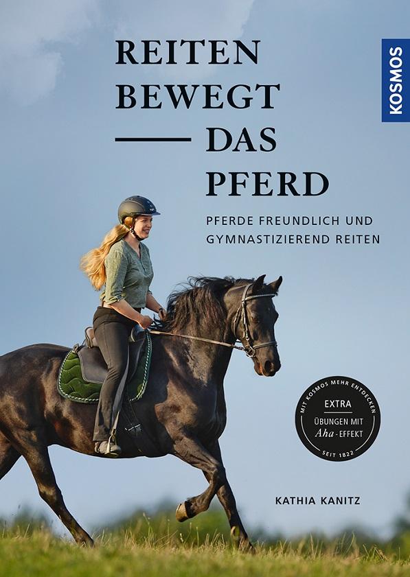 Kathia Kanitz - Reiten bewegt das Pferd - Mängelexemplar