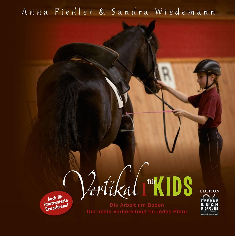 Anna Fiedler & Sandra Wiedemann - Vertikal für Kids I - Edition Pferdebuchdiscount