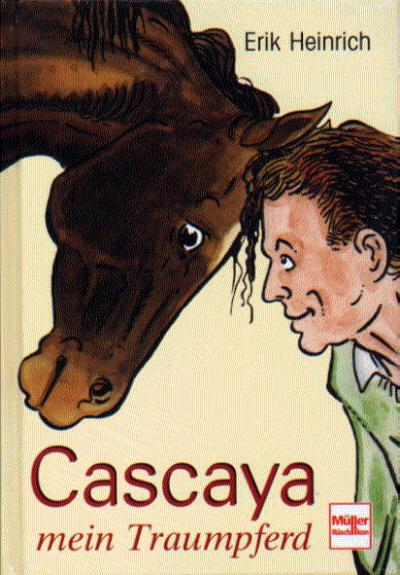 Erik Heinrich: Cascaya - Mein Traumpferd