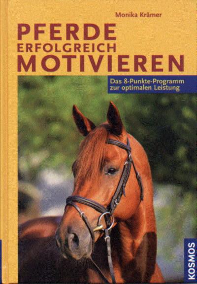 Monika Krämer: Pferde erfolgreich motivieren
