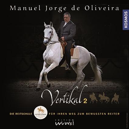 Manuel Jorge de Oliveira: Vertikal 2 - Die Reitschule für ihren Weg zum bewussten Reiter