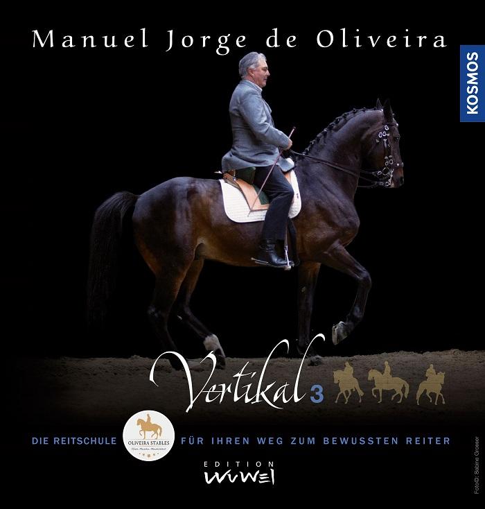 Manuel Jorge de Oliveira: Vertikal 3 - Die Reitschule für ihren Weg zum bewussten Reiter